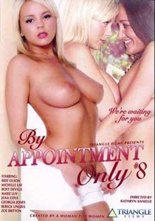 By Appointment Only 8, starring Bree Olson, Michelle Lay, Georgia Jones, Zoe Britton, Rebeca Linares, Roxy DeVille, Marie Luv and Jana Cova, produced by Triangle Films.