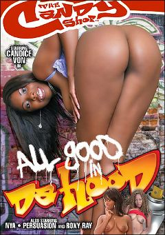 "Adult entertainment movie ""All Good In Da Hood"" starring Candace Von, Roxie Ray & Pursuajon. Produced by Candy Shop."