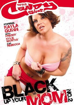 "Adult entertainment movie ""Black Up Your Mom 2"" starring Kayla Quinn, Freddy & Rebecca (f). Produced by Candy Shop."
