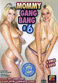 "Adult entertainment movie ""Mommy Gang Bang 6"" starring Charlotte Stokely, Tiffany Rayne & Sierra Sinn. Produced by Rapture Entertainment."