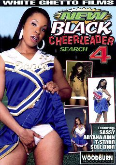 "Adult entertainment movie ""New Black Cheerleader Search 4"" starring Sassy, T-Starr & Aryana Adin. Produced by Woodburn Productions."