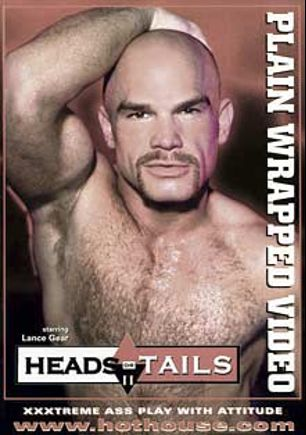 Heads Or Tails 2, starring Lance Gear, Ryan Lexington, Tony Scalia, Tom Vacarro, Mike Vista and Austin Masters, produced by Falcon Studios Group, Plain Wrapped and Hot House Entertainment.