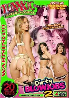 Dirty Blowjobs 2, starring Sara Stone, Dillan Lauren, Angelina Stolie, Trina Michaels, Eve Laurence, Missy Monroe and Roxy Jezel, produced by Metro Media Entertainment and Toxxxic Entertainment.