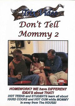 "Adult entertainment movie ""Don't Tell Mommy 2"" starring Crissy Cox, Tatiana Cherry & Jinny West. Produced by Trix Productions."