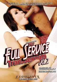"Adult entertainment movie ""Full Service Transsexuals 2"" starring Pet (o), Ann (o) & Gina (o). Produced by Ultimate T-Girl Productions."