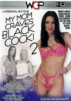 "Adult entertainment movie ""My Mom Craves Black Cock 2"" starring Kitty Caulfield, Trisha Rey & Rayveness. Produced by West Coast Productions."