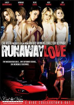 "Adult entertainment movie ""Runaway Love"" starring Kissy Kapri, Veronique Vega & Alexis Love. Produced by Cal Vista Pictures."