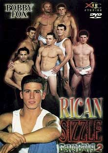 Rican Sizzle Gang Bang 2, starring Antonio Satana, Joe Perez, Michael Ewing, Andrew Wright, Mark Starr, Calvin Sabatini, Padro Rodriguez and Bobby Fox, produced by XTC STudios.