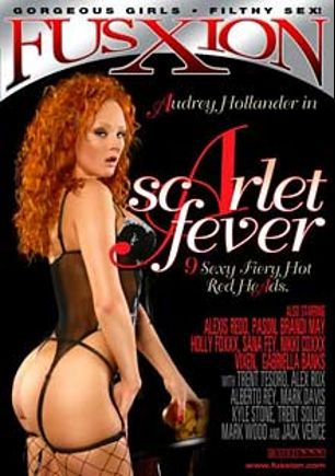 Scarlet Fever, starring Audrey Hollander, Holly Foxxx, Nikki Rhodes, Alexis Red, Vixen (I), Brandi May, Pason, Gabriella Banks and Sana Fey, produced by Fusxion and Metro Media Entertainment.