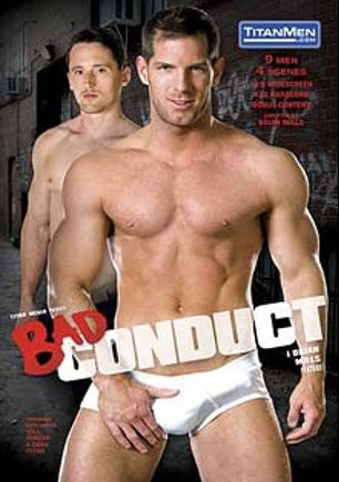 Bad Conduct, starring Will Parker, Kurt Weber, Treshawn Valentino, David Dirdam, Gio Forte, Mike Dreyden, Slade, Leed Scott and Dean Flynn, produced by Titan Media.