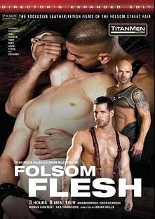 Folsom Flesh, starring Tony Buff, Rick Van Sant, Dean Flynn, Greg Davis, Will Parker, Colin Steele, Geoffrey Paine and Korben David, produced by Titan Media.