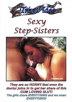 "Adult entertainment movie ""Sexy Step-Sisters"" starring Jinny West, Kelsie Cummings & Joey Lynn. Produced by Trix Productions."