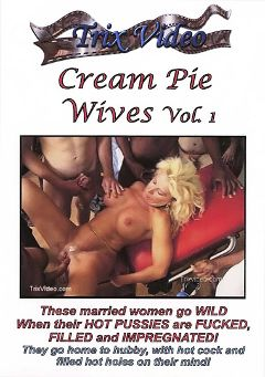 "Adult entertainment movie ""Cream Pie Wives"" starring Hannah Lightfoot, Shawna * & Kelsie Cummings. Produced by Trix Productions."