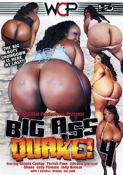 "Adult entertainment movie ""Big Ass Quake 4"" starring Simone Staxx, Shonta Cashay & Lady Finesse. Produced by West Coast Productions."