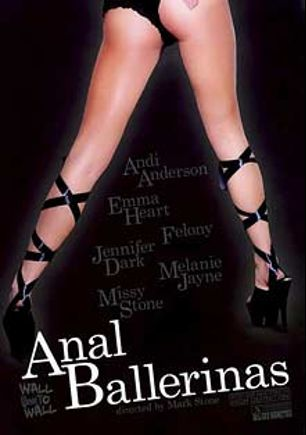 Anal Ballerinas, starring Andi Anderson, Melanie Jayne, Missy Stone, Emma Heart, Tommy Gunn, Marco Banderas, Jennifer Dark, Felony, Danny Mountain and Nick Manning, produced by Wicked Wall to Wall and Wicked Pictures.