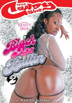 "Adult entertainment movie ""Black Ass Ballin 2"" starring Beauty Dior, Fire & Alayah Sashu. Produced by Candy Shop."