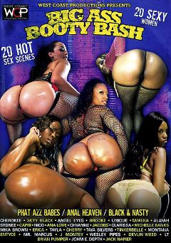 "Adult entertainment movie ""Big Ass Booty Bash"" starring Skyy Black, Cherokee Da' Ass & Sydnee Capri. Produced by West Coast Productions."