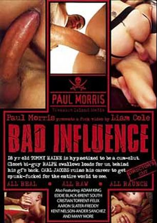 Bad Influence, starring Tommy Haine, Mark O'Neal, Jason Stormme, Eddie Black, Carl Jacobs, Brent South, Arthur Ambro, Ander Sanchez, Adam King, Cristian Torrent, Freddy, Felix, Terry (m), Ralph, Peter * and Bandit, produced by Treasure Island Media.