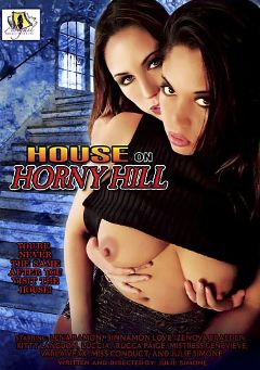 "Adult entertainment movie ""House On Horny Hill"" starring Lena Ramon, Sinnamon Love & Mistress Genevieve. Produced by Abigail Productions."