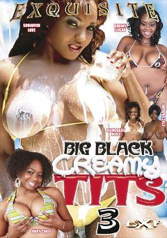 "Adult entertainment movie ""Big Black Creamy Tits 3"" starring Mahogany Bliss, Stacy Adams & Baby Cakes. Produced by EXP Exquisite."
