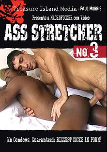 Ass Stretcher 3, starring Victor Toro, Alex (T.I.M.), Lucas (Planta Rosa), Igor (Planta Rosa), Tausamayo Hernaes, Gilo Gonzalez, Carlos Leon, Jiggy Mann, Killa and Claude, produced by Treasure Island Media.