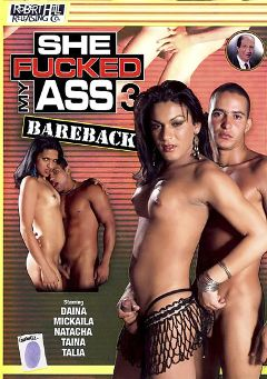 "Adult entertainment movie ""She Fucked My Ass Bareback 3"" starring Mickaila, Daina & Talia (o). Produced by Robert Hill Releasing Co.."