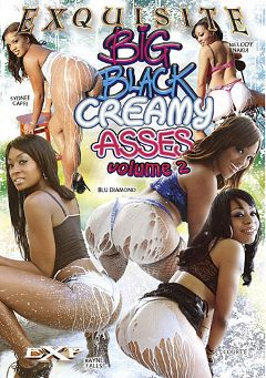 "Adult entertainment movie ""Big Black Creamy Asses 2"" starring Courte, Rayne Falls & Blu Diamond. Produced by EXP Exquisite."