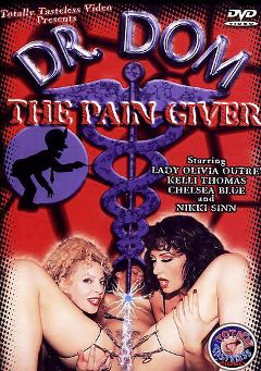 "Adult entertainment movie ""Dr. Dom The Pain Giver"". Produced by Totally Tasteless Video."