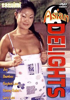 "Adult entertainment movie ""Asian Delights"" starring Joy, Kaylani Lei & Lucy Lee. Produced by Totally Tasteless Video."