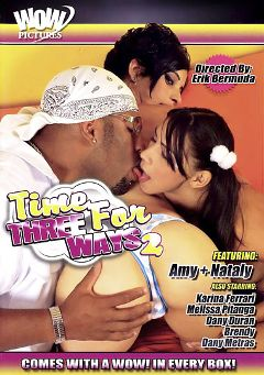 "Adult entertainment movie ""Time For Three Ways 2"" starring Amy Gold, Nathaly Bueno & Roge Fonseca. Produced by Magnus Productions."