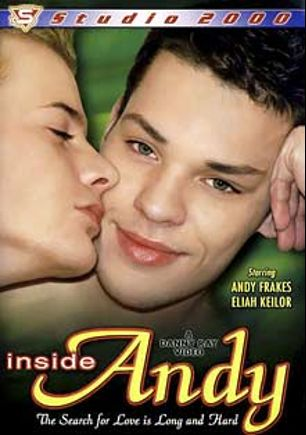 Inside Andy, starring Eliah Keilor, Andy Frakes, Enrico Dickens, Miguel Placeno, Igor Braun, Joe Kean, Gery Rake, Tony Koch, Kamil Fox, Carey Lewis, Lucky Taylor, Drago Lembeck and Jay Renfro, produced by Studio 2000.