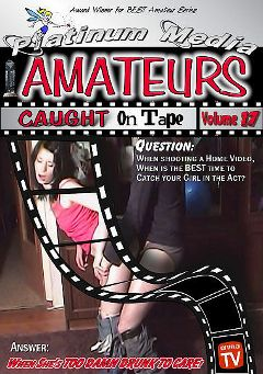 "Adult entertainment movie ""Amateurs Caught On Tape 17"" starring Kelly, Luka & Alinna. Produced by Platinum Media."