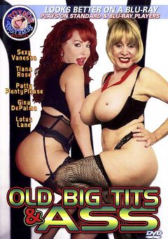 "Adult entertainment movie ""Old Big Tits And Ass"" starring Tiana Rose, Sexy Vanessa & Lotus Lane. Produced by Totally Tasteless Video."
