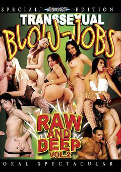 "Adult entertainment movie ""Transsexual Blow-Jobs Raw And Deep 2"" starring Grazielle, Tayssa Tally & Angel Star. Produced by Pandemonium."