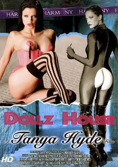 "Adult entertainment movie ""Dollz House"" starring Tanya Hyde, Freaky Deke & Danny D.. Produced by Harmony Films Ltd.."