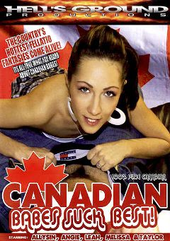 "Adult entertainment movie ""Canadian Babes Suck Best"" starring Allysin, Angie & Melissa. Produced by Hell's Ground Production."