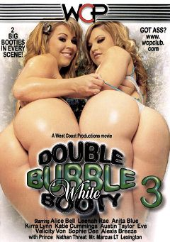 "Adult entertainment movie ""Double Bubble White Booty 3"" starring Alice Bell, Leenuh Rae & Austin Taylor. Produced by West Coast Productions."