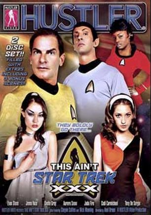 This Ain't Star Trek XXX, starring Sasha Grey, Jada Fire, Jenna Haze, Codi Carmichael, Tony De Sergio, Cheyne Collins, Aurora Snow, Nick Manning and Evan Stone, produced by Hustler.