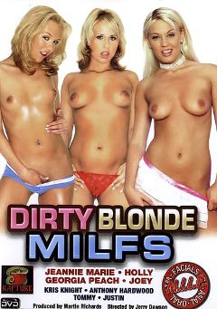 "Adult entertainment movie ""Dirty Blonde Milfs"" starring Joey (f), Jeannie Marie & Georgia Peach. Produced by Rapture Entertainment."