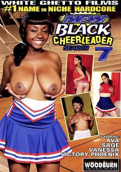 "Adult entertainment movie ""New Black Cheerleader Search 7"" starring Victory Phoenix, Sage (f) & Ava. Produced by Woodburn Productions."