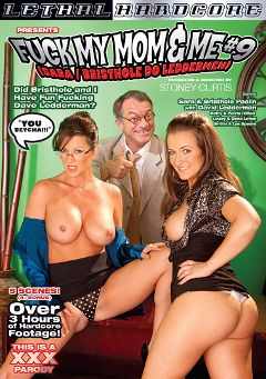 "Adult entertainment movie ""Fuck My Mom And Me 9: Sara and Bristhole Do Leddermen"" starring Wendy Divine, Raquel DeVine & Luxxx May. Produced by Lethal Hardcore."