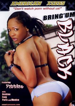 "Adult entertainment movie ""Bring 'Um Black"" starring Pebbles, Desiree & Foxy *. Produced by Magnus Productions."