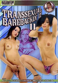 "Adult entertainment movie ""Transsexual Barebackin' It 11"" starring Bianca Freire, Natalia Prado & Mylena Bysmark. Produced by Robert Hill Releasing Co.."