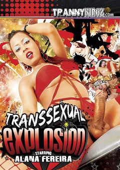 "Adult entertainment movie ""Transsexual Explosion"" starring Alana Ferreira. Produced by Ultimate T-Girl Productions."