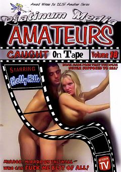 "Adult entertainment movie ""Amateurs Caught On Tape 18"" starring Holly Hills, Ericka & Mario *. Produced by Platinum Media."