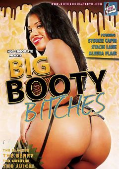 "Adult entertainment movie ""Big Booty Bitches"" starring Sydnee Capri, Stacie Lane & Aleera Flair. Produced by Hot Chocolate."
