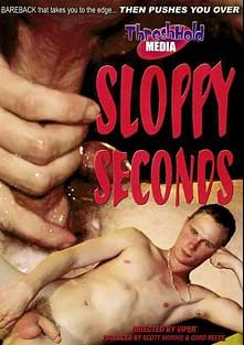 Sloppy Seconds, starring Adian Storm, Jasper Adams, Ash McCoy, Caleb Storm, Trey Richards, Shawn Cohen and Adam North, produced by Factory Video Productions and Threshhold Media.