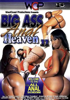 "Adult entertainment movie ""Big Ass Anal Heaven 11"" starring Taylor Layne, Lailonni Ballixx & Tia Cherry. Produced by West Coast Productions."
