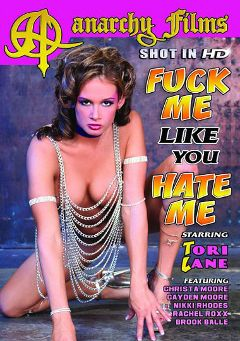 "Adult entertainment movie ""Fuck Me Like You Hate Me"" starring Tory Lane, Brook Balle & Crista Moore. Produced by Anarchy Films."