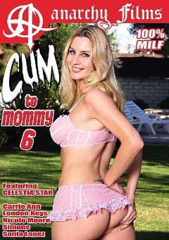 "Adult entertainment movie ""Cum To Mommy 6"" starring Celestia Star, London Keyes & Carrie Ann. Produced by Anarchy Films."